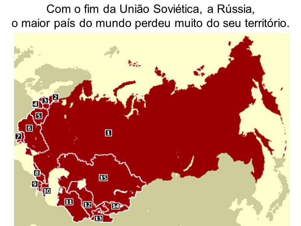 Com o fim da União Soviética, a Rússia, o maior país do mundo perdeu muito do seu território.