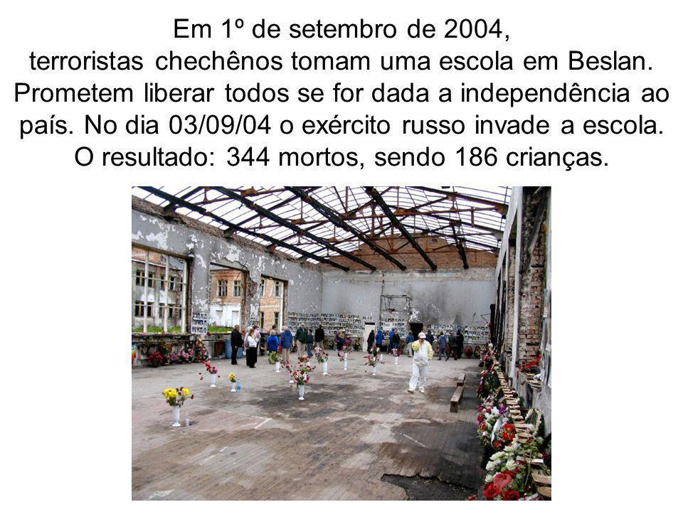 Em 1º de setembro de 2004, terroristas chechênos tomam uma escola em Beslan. Prometem liberar todos se for dada a independência ao país. No dia 03/09/
