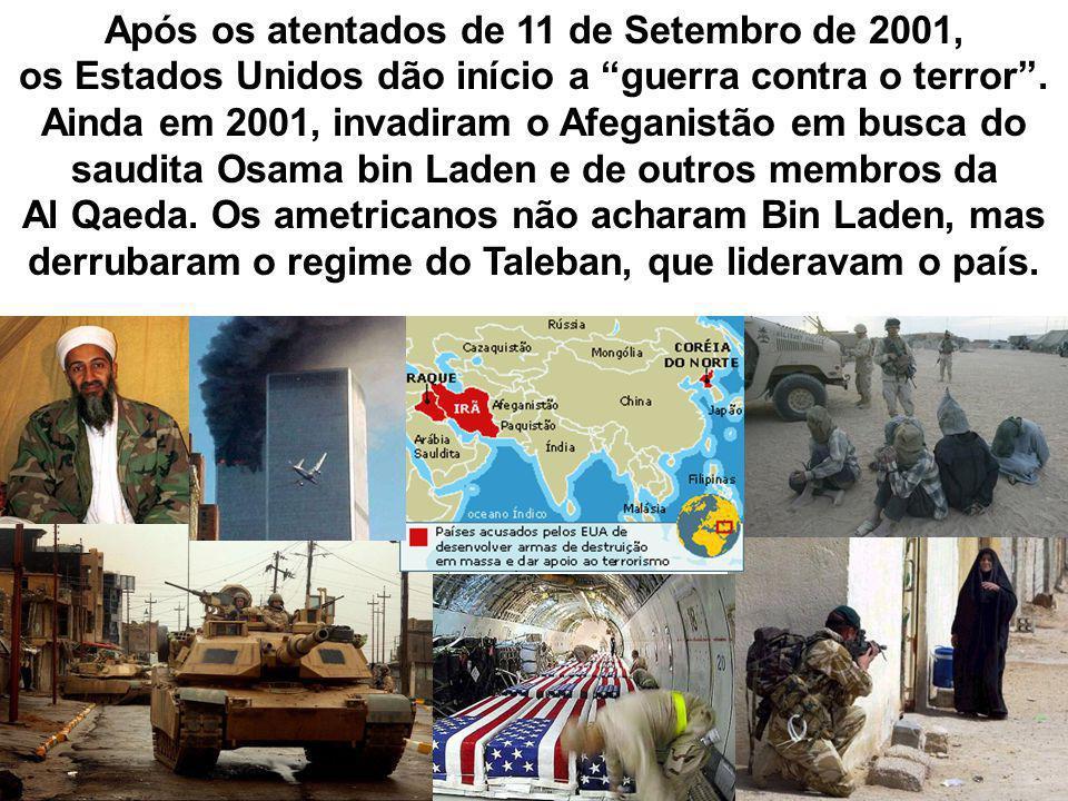 Após os atentados de 11 de Setembro de 2001, os Estados Unidos dão início a guerra contra o terror. Ainda em 2001, invadiram o Afeganistão em busca do