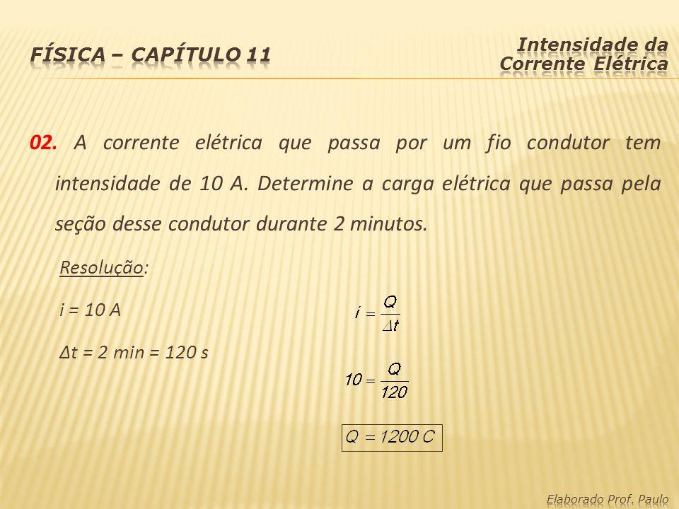 Atividades (pág.232): 01. 1 C corresponde a 6,25·10 18 elétrons.