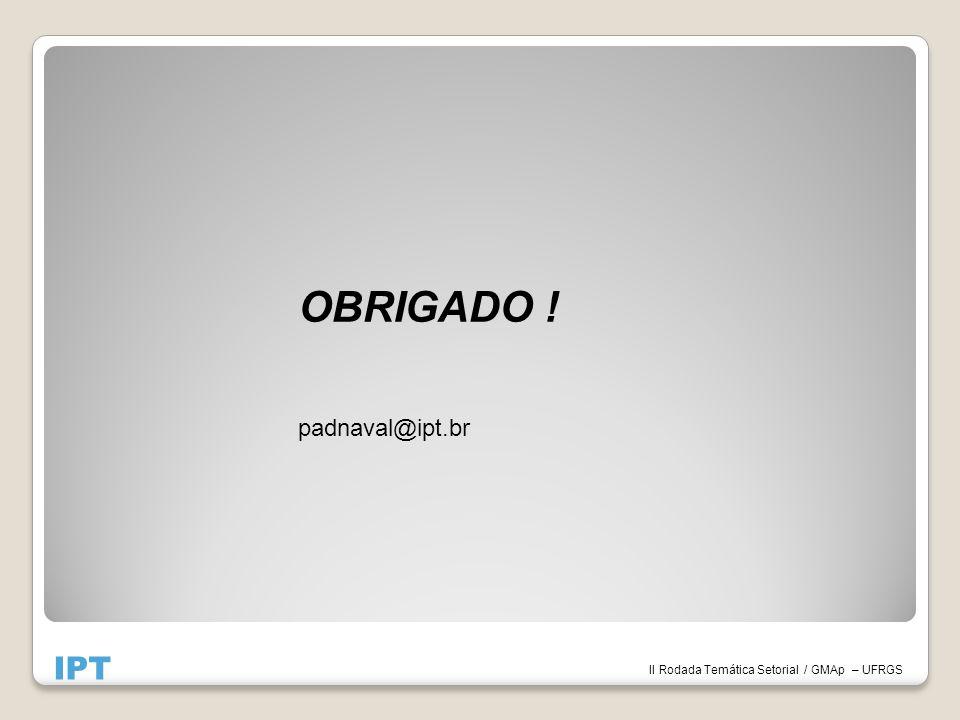 IPT OBRIGADO ! padnaval@ipt.br