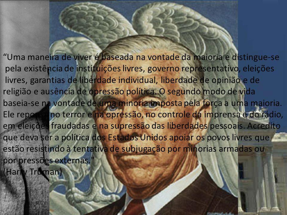 A Dinâmica da Guerra Fria Doutrina Truman 1947 Conter expansão soviética ( política de contenção ) Defesa de Nações Capitalistas (Turquia e Grécia) Pl