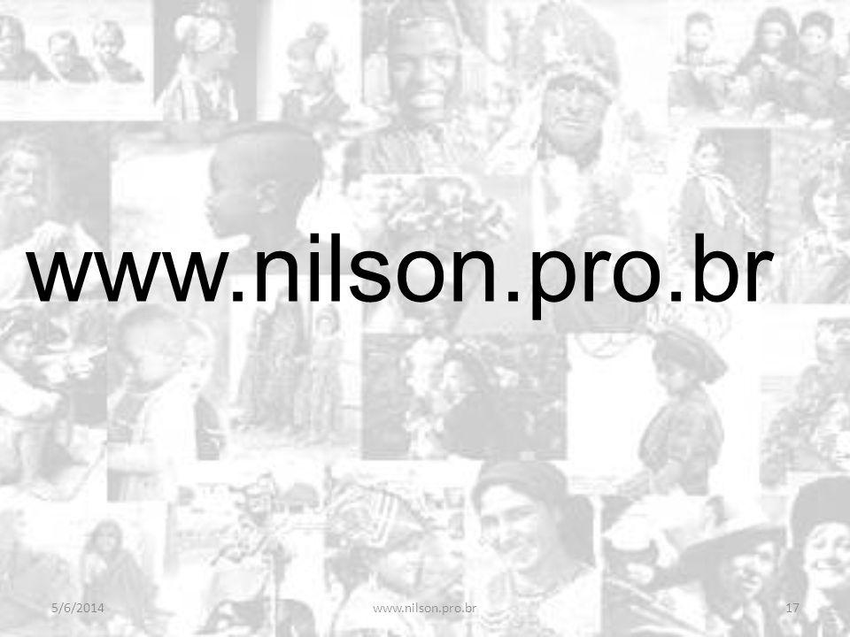 5/6/2014www.nilson.pro.br17 www.nilson.pro.br