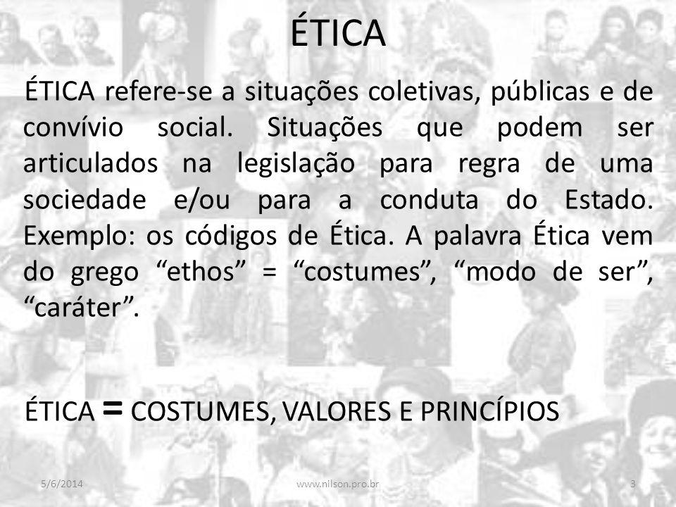 ÉTICA ÉTICA refere-se a situações coletivas, públicas e de convívio social. Situações que podem ser articulados na legislação para regra de uma socied