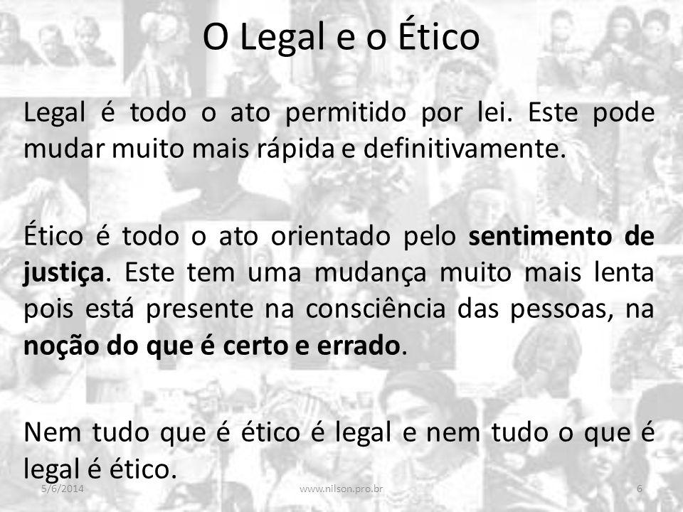 Legal é todo o ato permitido por lei. Este pode mudar muito mais rápida e definitivamente. Ético é todo o ato orientado pelo sentimento de justiça. Es