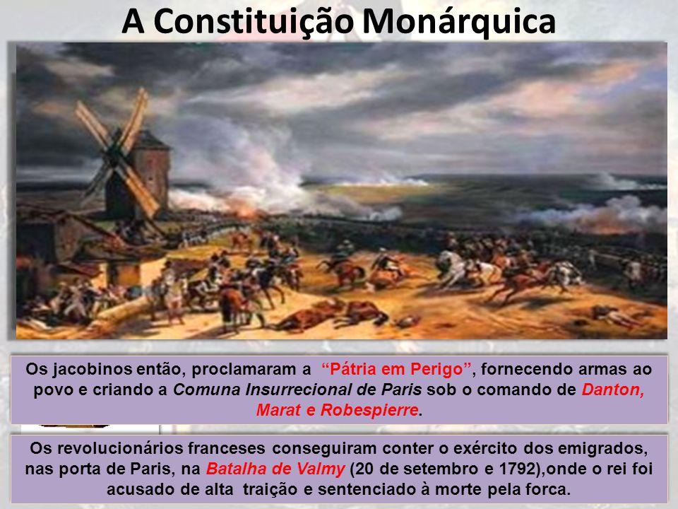 A Constituição Monárquica Inspirados no modelo inglês, a Constituição de 14 de setembro de 1791 era de caráter moderado com divisão de poderes como sugeria Montesquieu.