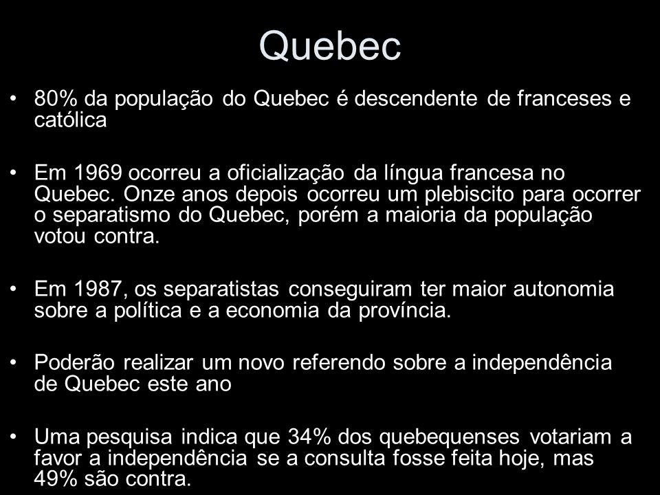 Quebec 80% da população do Quebec é descendente de franceses e católica Em 1969 ocorreu a oficialização da língua francesa no Quebec.