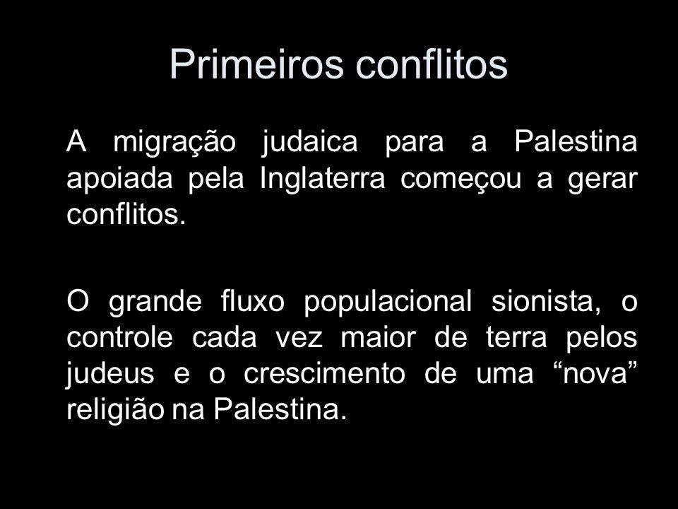 Primeiros conflitos A migração judaica para a Palestina apoiada pela Inglaterra começou a gerar conflitos.