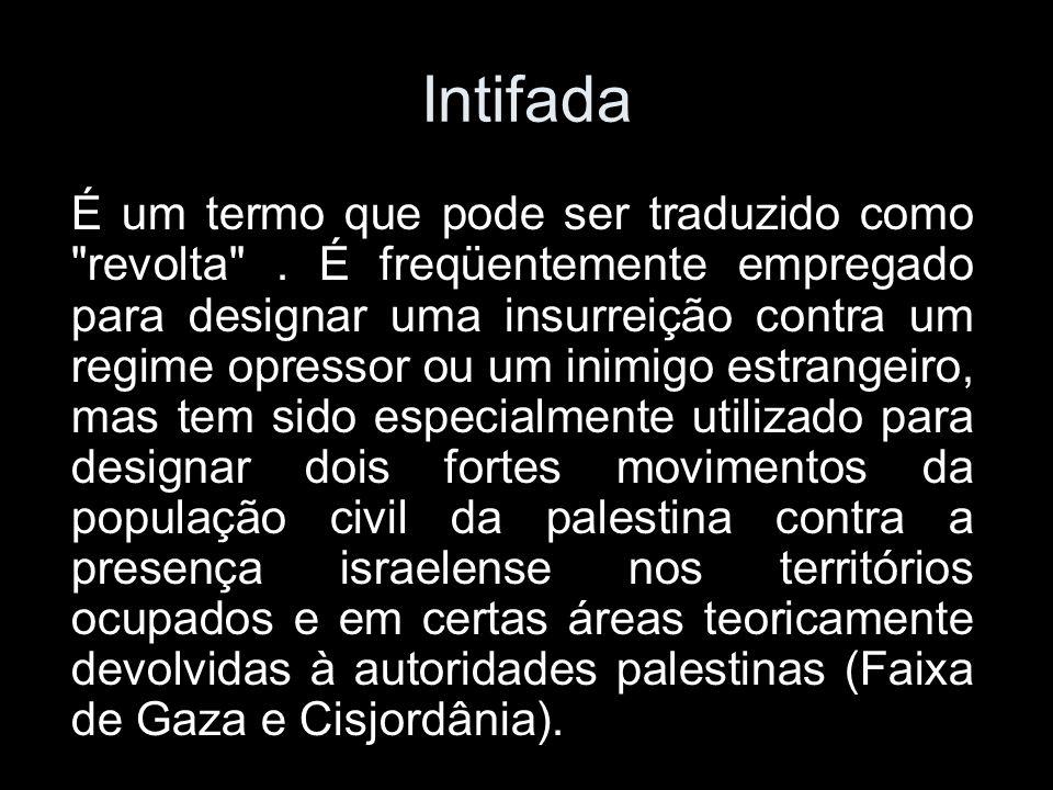 Intifada É um termo que pode ser traduzido como revolta .