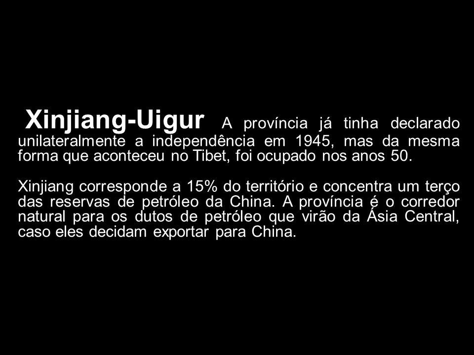 Xinjiang-Uigur A província já tinha declarado unilateralmente a independência em 1945, mas da mesma forma que aconteceu no Tibet, foi ocupado nos anos 50.