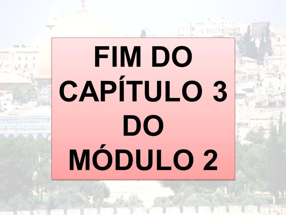 FIM DO CAPÍTULO 3 DO MÓDULO 2