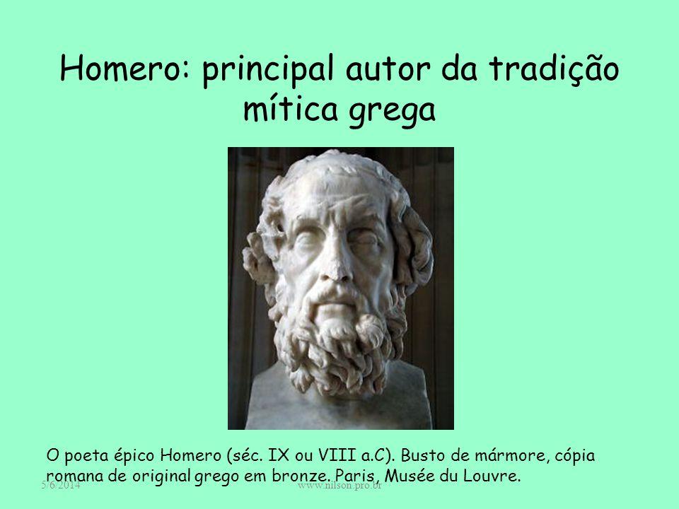 Homero: principal autor da tradição mítica grega O poeta épico Homero (séc. IX ou VIII a.C). Busto de mármore, cópia romana de original grego em bronz