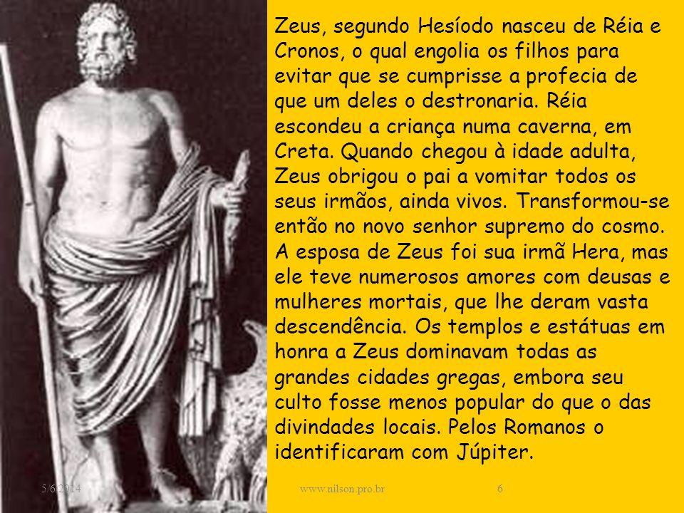 Zeus, segundo Hesíodo nasceu de Réia e Cronos, o qual engolia os filhos para evitar que se cumprisse a profecia de que um deles o destronaria. Réia es