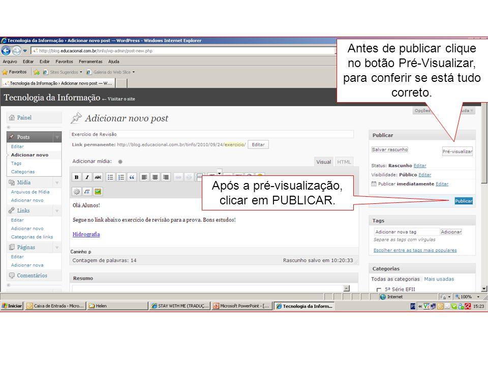Antes de publicar clique no botão Pré-Visualizar, para conferir se está tudo correto. Após a pré-visualização, clicar em PUBLICAR.