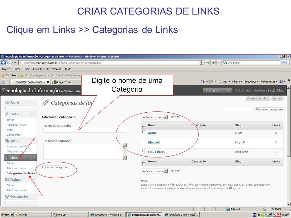 CRIAR CATEGORIAS DE LINKS Clique em Links >> Categorias de Links Digite o nome de uma Categoria