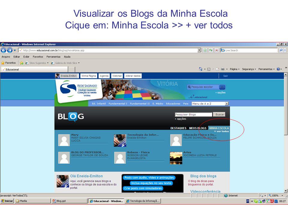 Visualizar os Blogs da Minha Escola Cique em: Minha Escola >> + ver todos