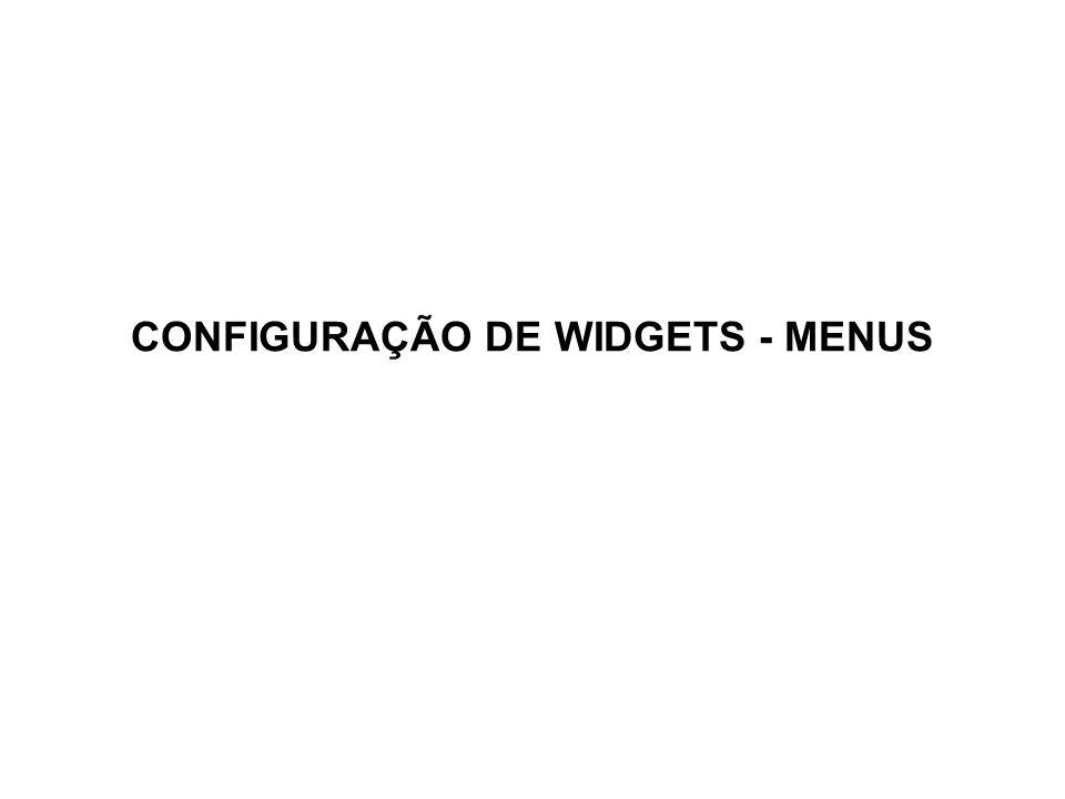 CONFIGURAÇÃO DE WIDGETS - MENUS