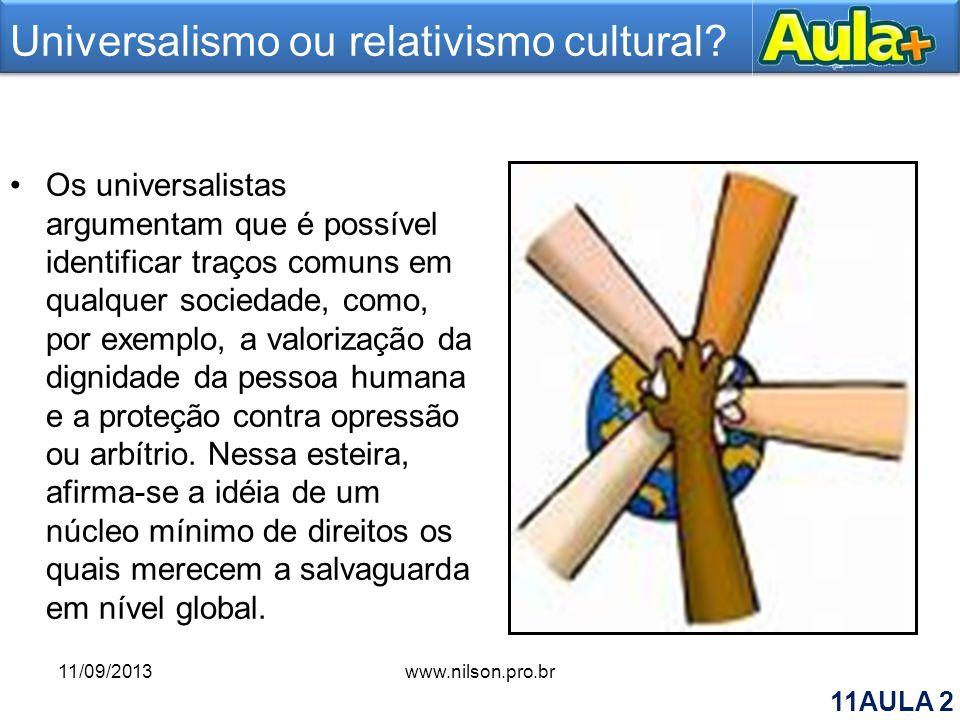 Universalismo ou relativismo cultural? Os universalistas argumentam que é possível identificar traços comuns em qualquer sociedade, como, por exemplo,