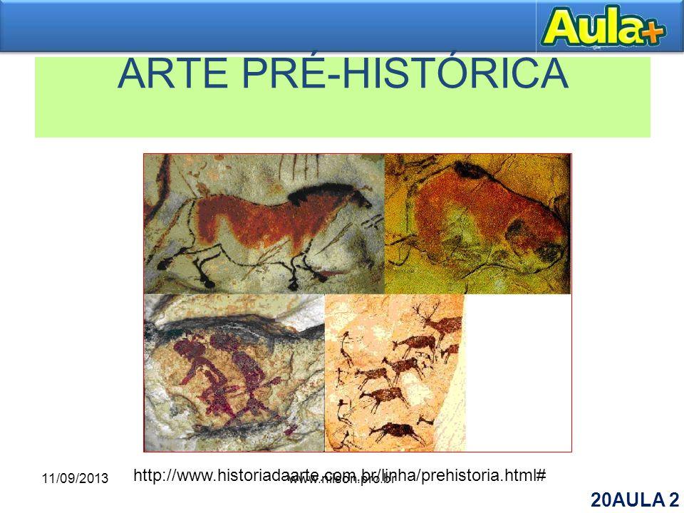 ARTE PRÉ-HISTÓRICA http://www.historiadaarte.com.br/linha/prehistoria.html# 11/09/2013www.nilson.pro.br 20AULA 2