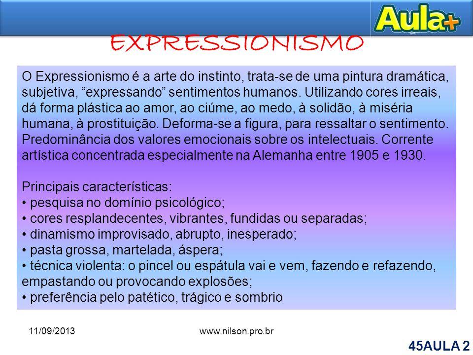 EXPRESSIONISMO O Expressionismo é a arte do instinto, trata-se de uma pintura dramática, subjetiva, expressando sentimentos humanos. Utilizando cores