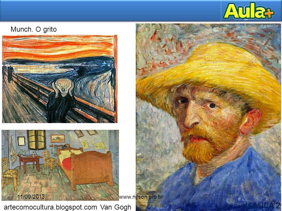artecomocultura.blogspot.com Van Gogh Munch. O grito 11/09/2013www.nilson.pro.br 46AULA 2