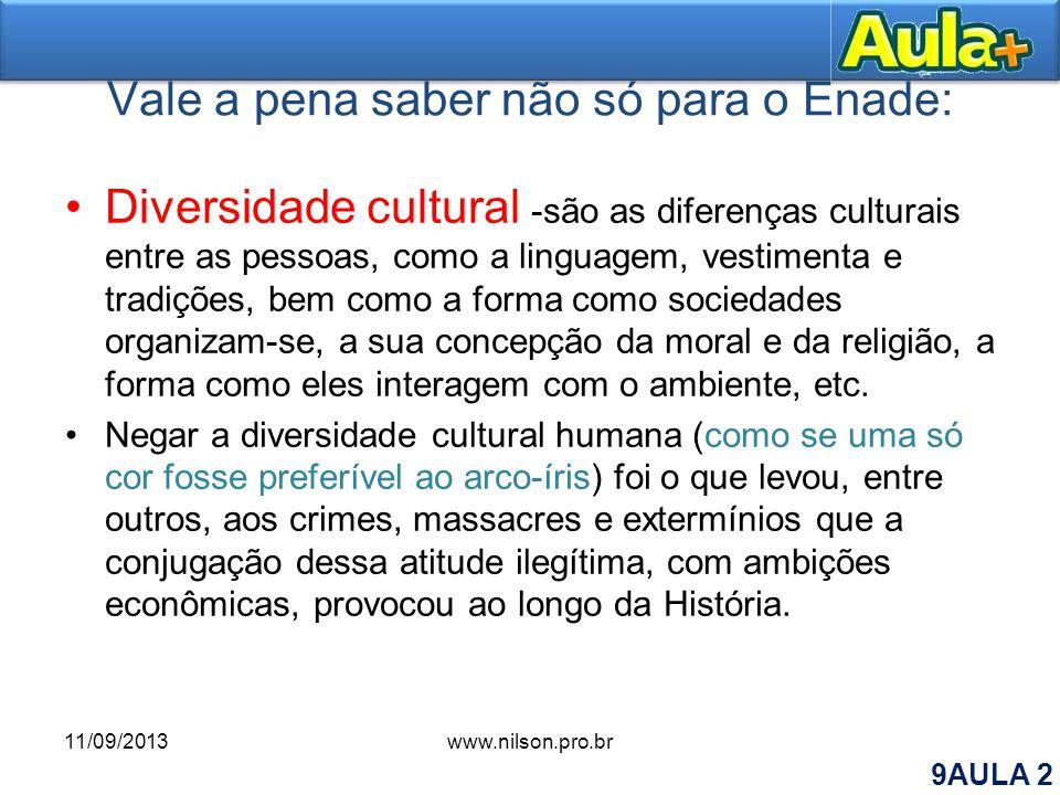 Vale a pena saber não só para o Enade: Diversidade cultural -são as diferenças culturais entre as pessoas, como a linguagem, vestimenta e tradições, b