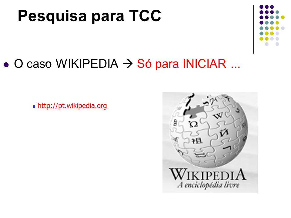 Pesquisa para TCC O caso WIKIPEDIA Só para INICIAR...