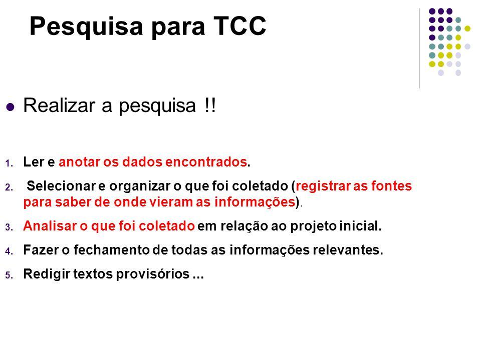 Pesquisa para TCC Realizar a pesquisa !. 1. Ler e anotar os dados encontrados.