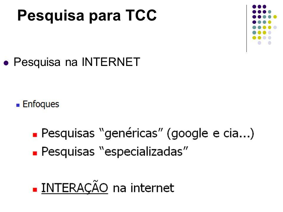 Pesquisa para TCC Pesquisa na INTERNET