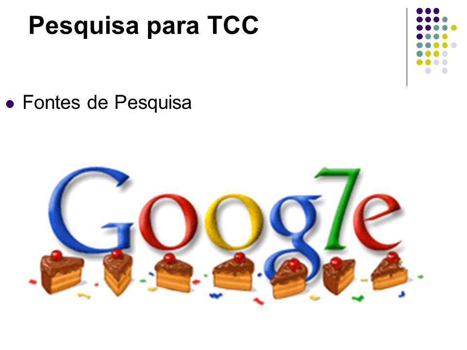 Pesquisa para TCC Fontes de Pesquisa