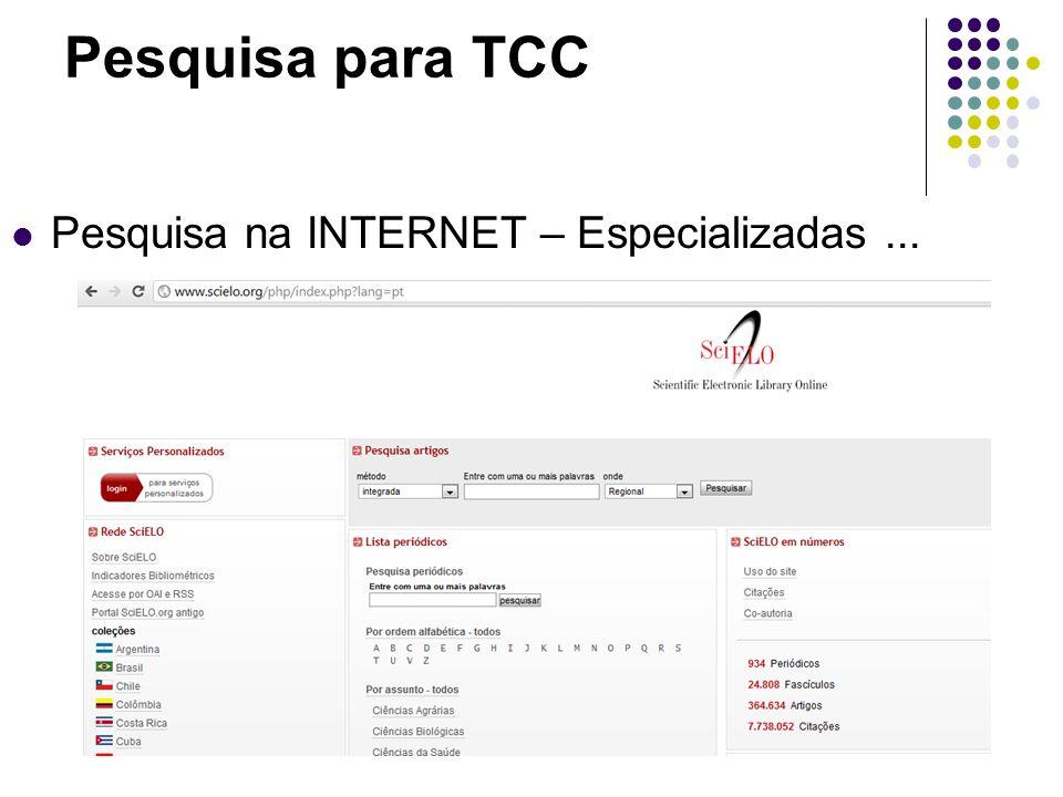 Pesquisa para TCC Pesquisa na INTERNET – Especializadas...