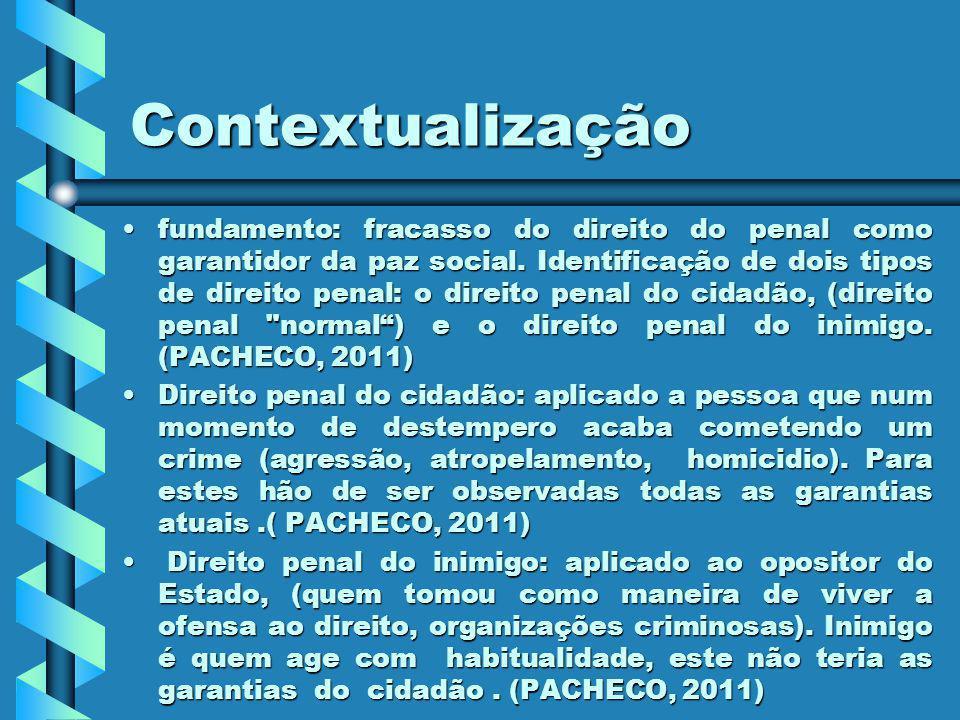 Contextualização fundamento: fracasso do direito do penal como garantidor da paz social. Identificação de dois tipos de direito penal: o direito penal