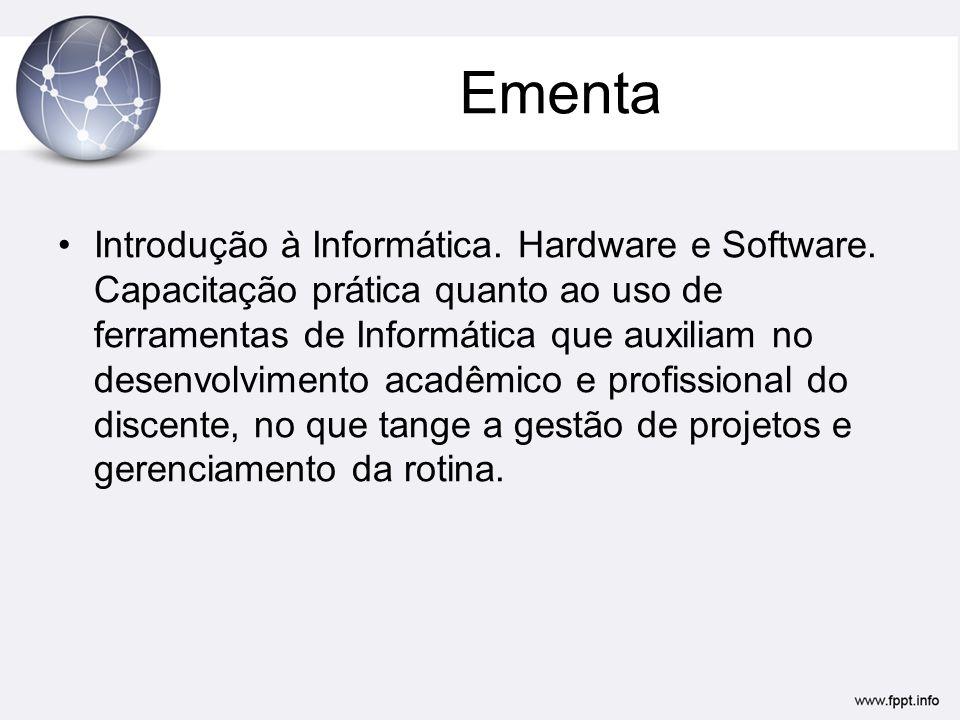 Ementa Introdução à Informática.Hardware e Software.