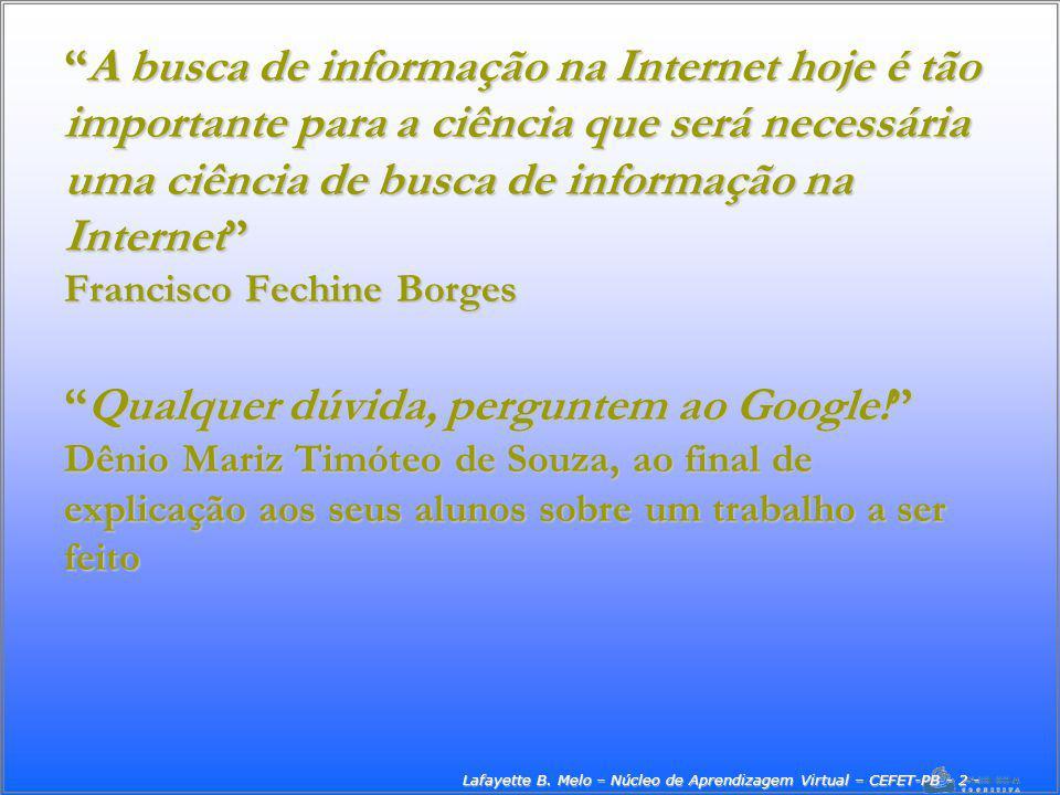 Centro Federal de Educação Tecnológica da Paraíba Coordenação de Informática – Núcelo de Aprendizagem Virtual Professor: Lafayette B.