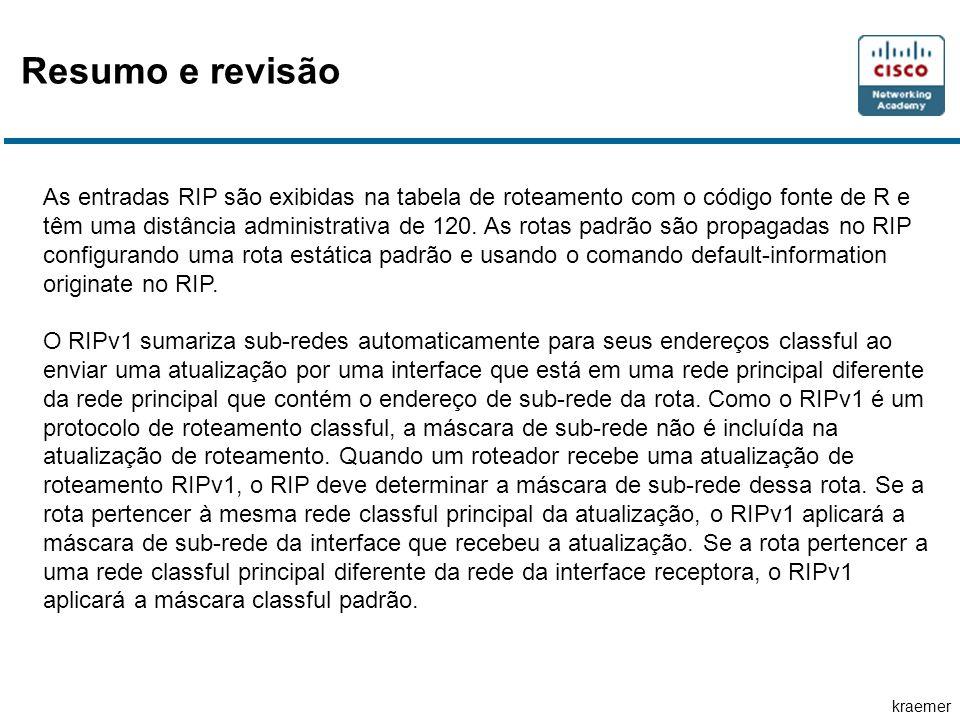 kraemer As entradas RIP são exibidas na tabela de roteamento com o código fonte de R e têm uma distância administrativa de 120.