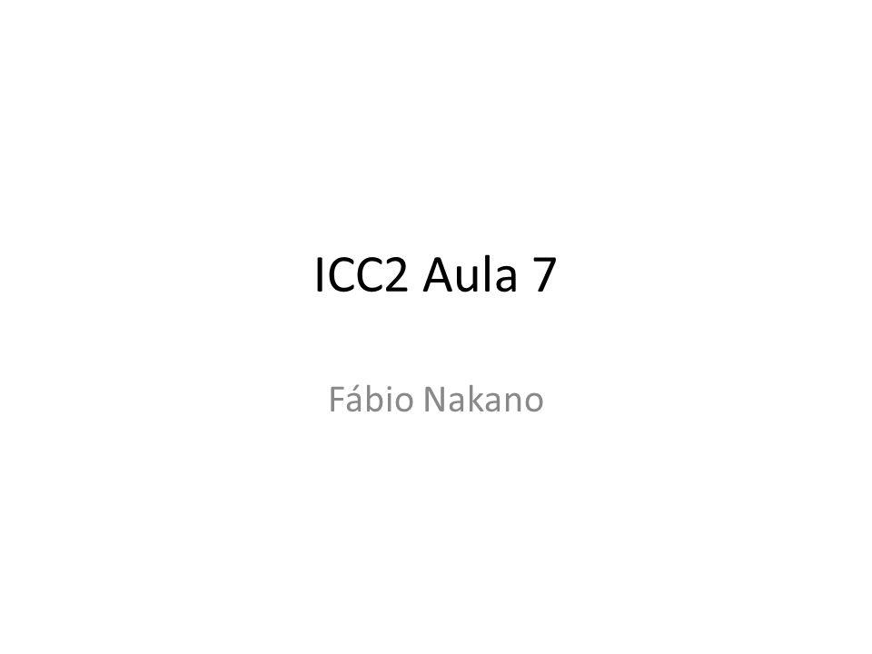 ICC2 Aula 7 Fábio Nakano