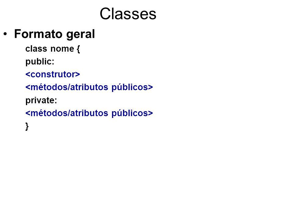 Classes Exemplo 1(a) struct cadastro{ char nome[30];char email[40]; char telefone[15]; int notas[5]; }; class registro { public: registro(); void insere_registro(cadastro); void mostra_registro(int); void mostra_nro_registros(); private: cadastro lista[50]; int nro_registro; };