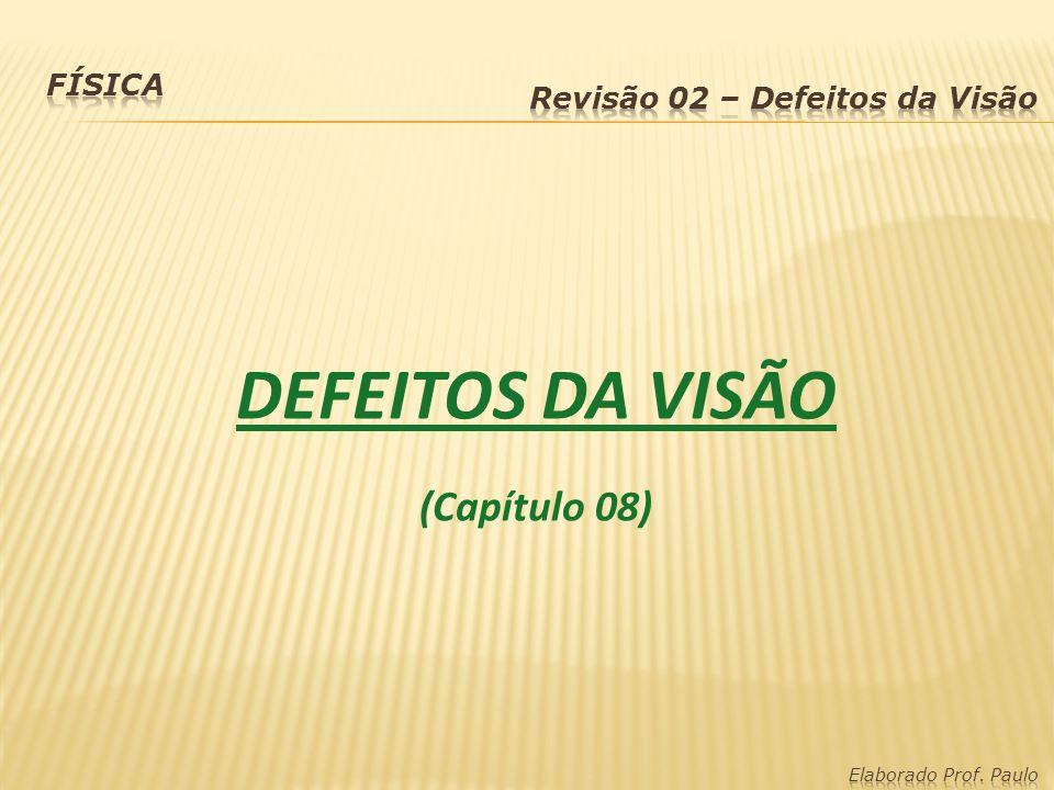 DEFEITOS DA VISÃO (Capítulo 08)