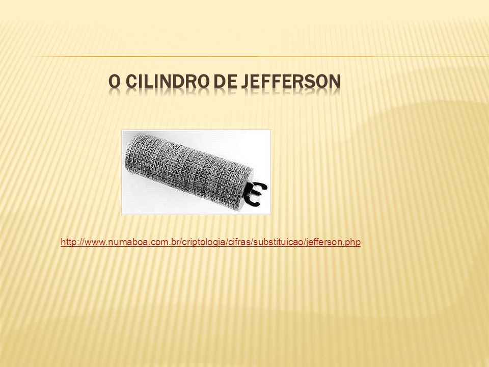 http://www.numaboa.com.br/criptologia/cifras/substituicao/jefferson.php