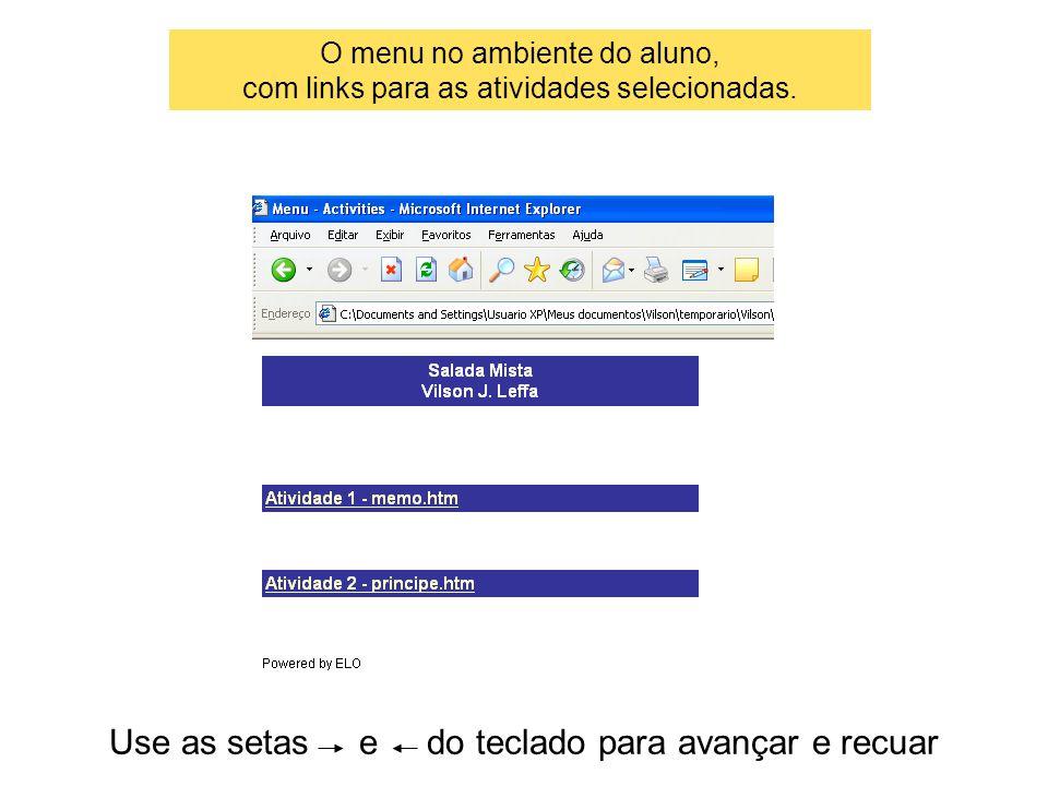 Use as setas e do teclado para avançar e recuar O menu no ambiente do aluno, com links para as atividades selecionadas.
