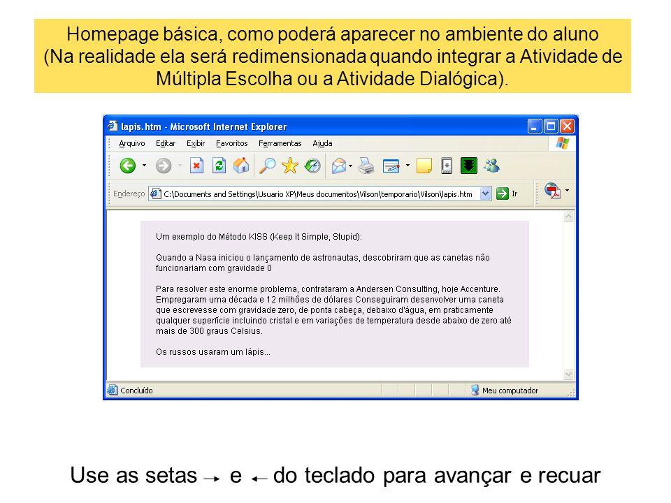 Use as setas e do teclado para avançar e recuar Homepage básica, como poderá aparecer no ambiente do aluno (Na realidade ela será redimensionada quand