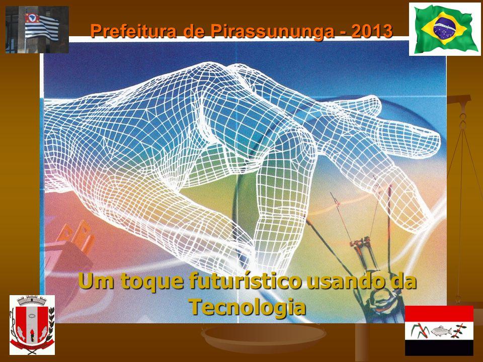 Prefeitura de Pirassununga - 2013 Um toque futurístico usando da Tecnologia