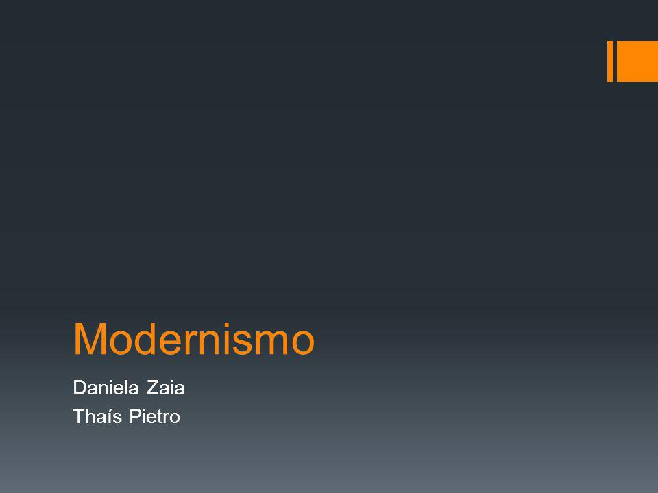 Modernismo Daniela Zaia Thaís Pietro
