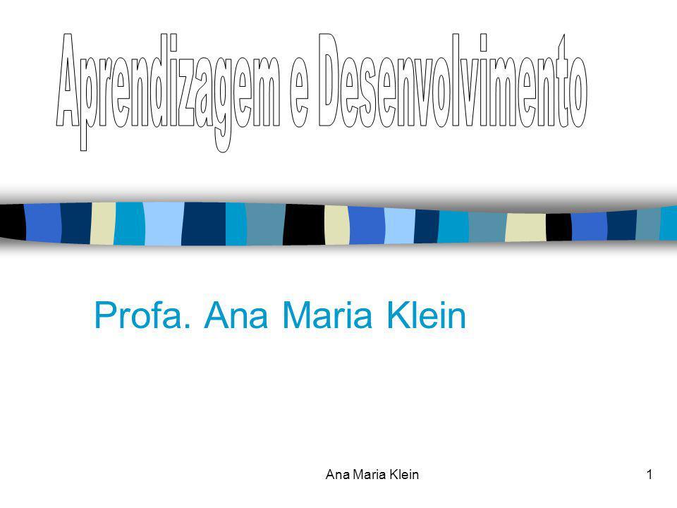 Ana Maria Klein1 Profa. Ana Maria Klein