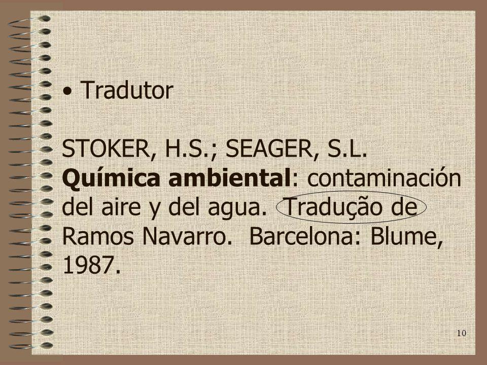 10 Tradutor STOKER, H.S.; SEAGER, S.L.Química ambiental: contaminación del aire y del agua.