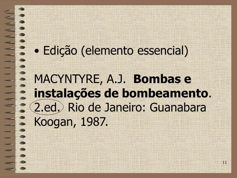 11 Edição (elemento essencial) MACYNTYRE, A.J.Bombas e instalações de bombeamento.
