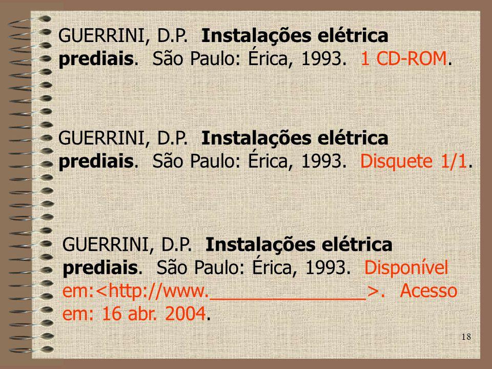 18 GUERRINI, D.P.Instalações elétrica prediais. São Paulo: Érica, 1993.