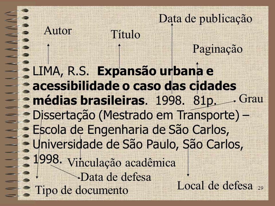 29 LIMA, R.S.Expansão urbana e acessibilidade o caso das cidades médias brasileiras.