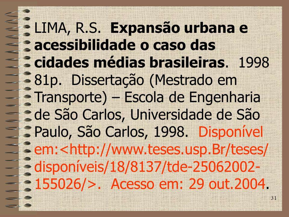 31 LIMA, R.S.Expansão urbana e acessibilidade o caso das cidades médias brasileiras.