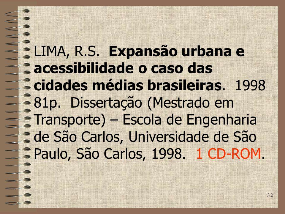 32 LIMA, R.S.Expansão urbana e acessibilidade o caso das cidades médias brasileiras.